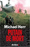 Putain de Mort (Memoires - Temoignages - Biographies) (French Edition) (2226141928) by Herr, Michael