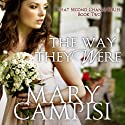 The Way They Were (       UNABRIDGED) by Mary Campisi Narrated by Eva Hamilton