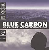 Blue Carbon: The Role of Healthy Oceans in Binding Carbon (Rapid Response Assessment)
