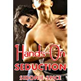 Hands-On Seduction ~ Sidonie Spice
