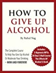 How To Give Up Alcohol (English Edition)