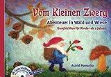 Vom Kleinen Zwerg : Abenteuer in Wald und Wiese :