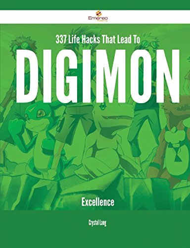 337 Life Hacks That Lead To Digimon Excellence PDF