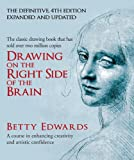 Drawing on the Right Side of the Brain: A Course in Enhancing Creativity and Artistic Confidence (0285641778) by Edwards, Betty