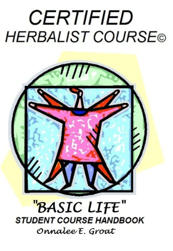 """Certified Herbalist Course- """"Basic Life"""""""