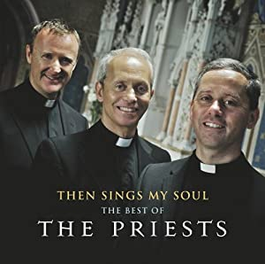 Then Sing My Soul: The Best of The Priests