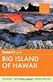 Fodors Big Island of Hawaii (Full-color Travel Guide)