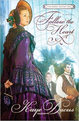 Follow the Heart (A Great Exhibition Novel Book 1)