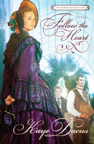 Follow the Heart: A Great Exhibition Novel (The Great Exhibition)