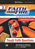 img - for Faith Under Fire 3 Tough Faith Questions Participant's Guide (ZondervanGroupware Small Group Edition) (No. 3) book / textbook / text book