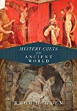 Mystery Cults of the Ancient World