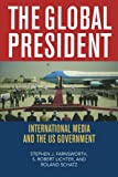 img - for The Global President: International Media and the US Government book / textbook / text book