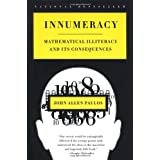 Innumeracy: Mathematical Illiteracy and Its Consequences ~ John Allen Paulos