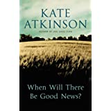 When Will There Be Good News?by Kate Atkinson