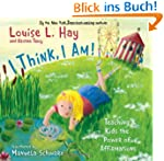 I Think, I Am!: Teaching Kids the Pow...