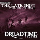 The Late Shift: Fangorias Dreadtime Stories Series