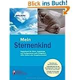 Mein Sternenkind - Begleitbuch für Eltern, Angehörige und Fachpersonen nach Fehlgeburt, stiller Geburt oder Neugeborenentod...