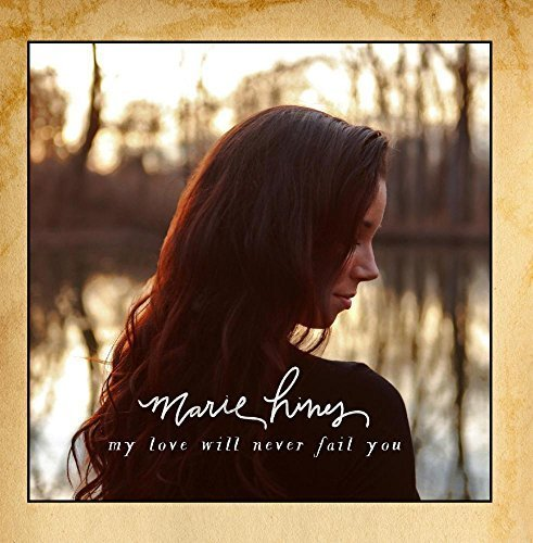 My Love Will Never Fail You by Marie Hines (2013-02-15)