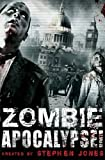 Stephen Jones Zombie Apocalypse! (Mammoth Books)