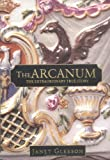 The Arcanum: The Extraordinary True Story (0446524999) by Janet Gleeson