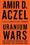 Uranium Wars: The Scientific Rivalry...