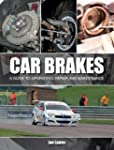 Car Brakes: A Guide to Upgrading, Rep...