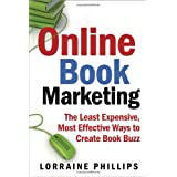 Online Book Marketing: The Least Expensive, Most Effective Ways to Create Book Buzzby Lorraine Phillips