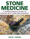 img - for Stone Medicine: A Chinese Medical Guide to Healing with Gems and Minerals book / textbook / text book