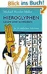Hieroglyphen lesen und schreiben: In...