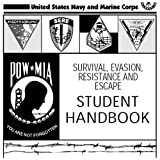 SURVIVAL, EVASION, RESISTANCE AND ESCAPE HANDBOOK, SERE and GUERILLA WARFARE AND SPECIAL FORCES OPERATIONS, US...