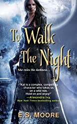 To Walk the Night (Kat Redding Book 1)