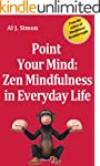 Point Your Mind: Zen Mindfulness in E...