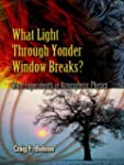 What Light Through Yonder Window Brea...