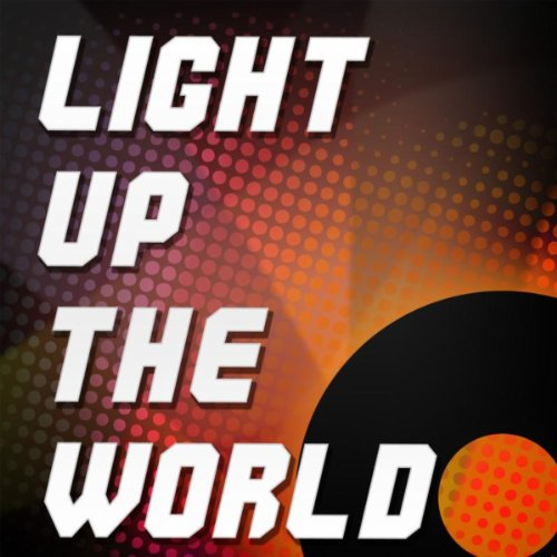 Light Up The World (Originally Performed By Yasmin And Ms Dynamite) [Karaoke Version]