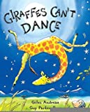 Giraffes Cant Dance [Hardcover] [2001] (Author) Giles Andreae, Guy Parker-Rees