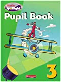 Maths Spotlight: Year 3 Pupil Book (0435206109) by Griffiths