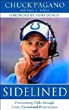 img - for Sidelined: Overcoming Odds through Unity, Passion, and Perseverance book / textbook / text book