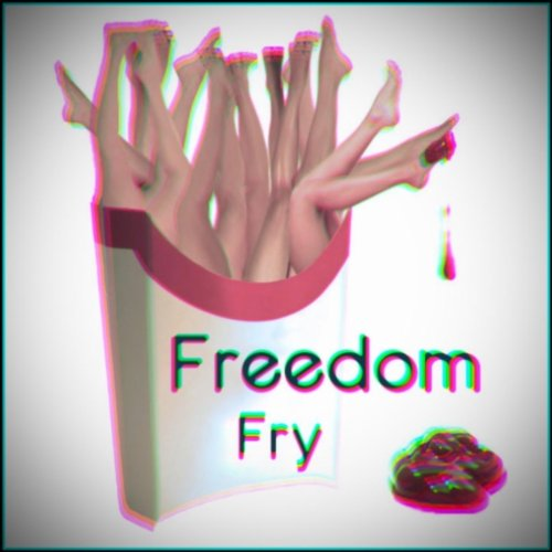 Freedom Fry - Rolling Down