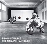 Simon Starling: The Nanjing Particles (0976427672) by Cross, Susan