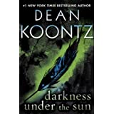 Darkness Under the Sun (Novella): A Tale of Suspense ~ Dean Koontz