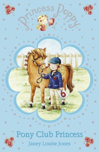 Princess Poppy: Pony Club Princess (Princess Poppy Fiction)