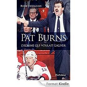 Pat Burns: L'homme qui voulait gagner