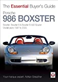 Porsche 986 Boxster: Boxster, Boxster S, Boxster S 550 Spyder: model years 1997 to 2005 (Essential Buyer's Guide Series) Adrian Streather
