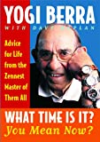 What Time Is It? You Mean Now?: Advice f...