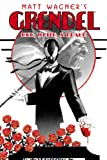 Grendel: Red, White and Black: Tower of Blood and Other Stories v. 8 (Grendel (Graphic Novels)) Matt Wagner