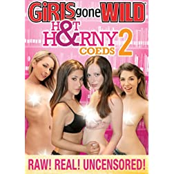 Girls Gone Wild- Hot & Horny Coeds 2