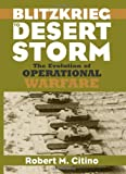img - for By Robert M. Citino - Blitzkrieg to Desert Storm: The Evolution of Operational Warfare (Modern War Studies Series): 1st (first) Edition book / textbook / text book
