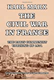 img - for The Civil War in France: The Communist Uprising in Paris of 1871 book / textbook / text book
