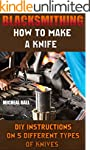 Blacksmithing: How To Make A Knife. D...