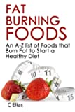 Fat Burning Foods: An A-Z list of Foods that Burn Fat to Start a Healthy Diet